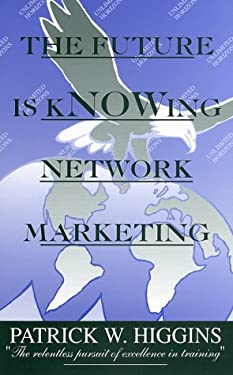 The Future is Knowing Network Marketing 9780965897815