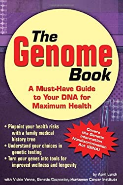 The Genome Book: A Must-Have Guide to Your DNA for Maximum Health 9780962481475