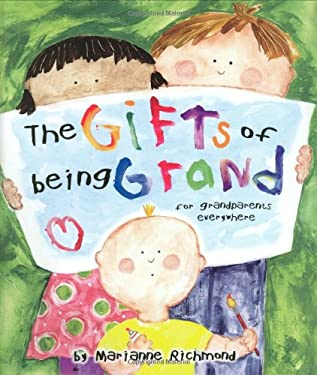 The Gifts of Being Grand: For Grandparents Everywhere 9780965244886