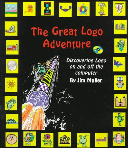 The Great LOGO Adventure: Discovering LOGO on and Off the Computer [With LOGO Software and 300 LOGO Projects and Graphics] 9780965193467