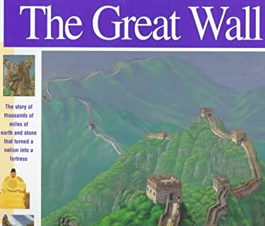 The Great Wall: The Story of 4,000 Miles of Earth and Stone That Turned a Nation Into a Fortress 9780965049320