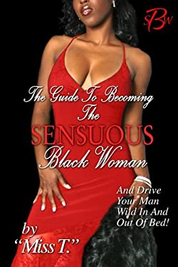 The Guide to Becoming the Sensousl Black Woman 9780967602820