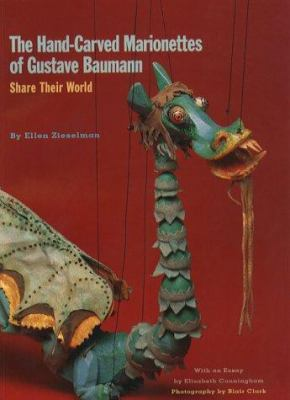 The Hand-Carved Marionettes of Gustave Baumann: Share Their World