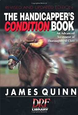 The Handicapper's Condition Book: An Advanced Treatment of Thoroughbred Class 9780964849341