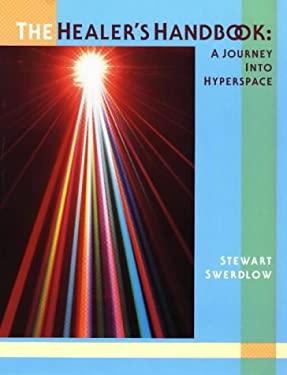 The Healer's Handbook: A Journey Into Hyperspace 9780963188991
