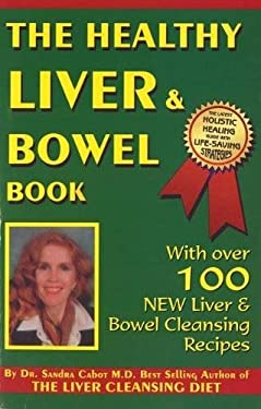 The Healthy Liver & Bowel Book 9780967398303