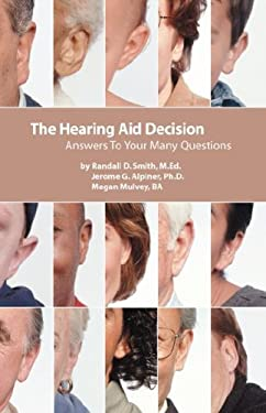 The Hearing Aid Decision: Answers to Your Many Questions 9780962889103