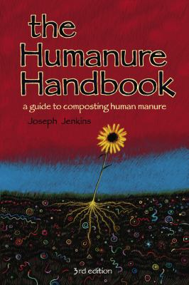 The Humanure Handbook: A Guide to Composting Human Manure 9780964425835