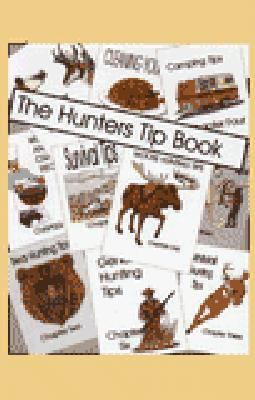 The Hunters Tip Book 9780968057100