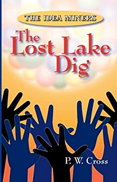 The Idea Miners: The Lost Lake Dig