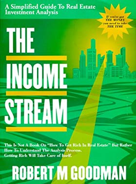 The Income Stream: A Simplified Guide to Real Estate Investment Analysis