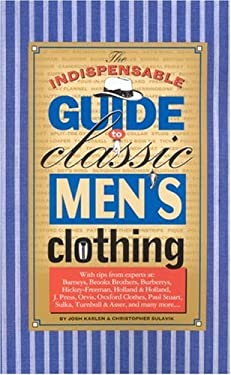 The Indispensable Guide to Classic Men's Clothing 9780966184716