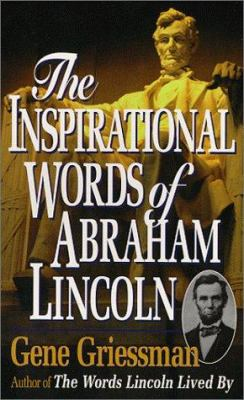 The Inspirational Words of Abraham Lincoln 9780965283144