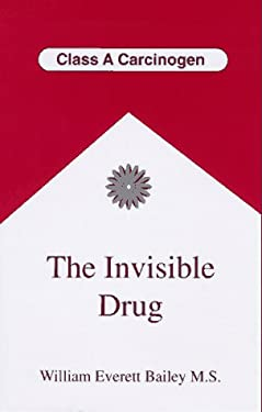 The Invisible Drug 9780965379335