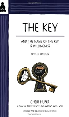 The Key: And the Name of the Key Is Willingness 9780963625540