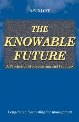 The Knowable Future: A Psychology of Forecasting & Prophecy 9780966551457