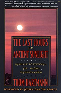 The Last Hours of Ancient Sunlight: Walking Up to Personal and Global Transformation 9780965572811