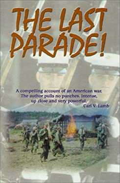 The Last Parade: A True American War Story 9780967333502