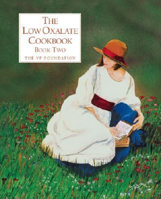 The Low Oxalate Cookbook: Book Two 9780965622318