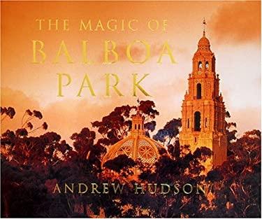 The Magic of Balboa Park 9780965308762