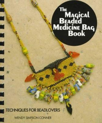 The Magical Beaded Medicine Bag Book 9780964595729