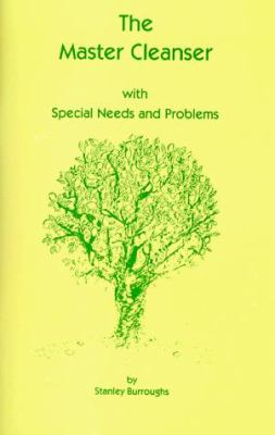 The Master Cleanser: With Special Needs and Problems 9780963926203
