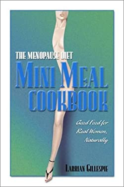 The Menopause Diet Mini Meal Cookbook 9780967131719