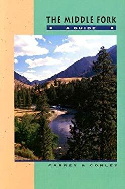 The Middle Fork: A Guide (Revised) 9780960356614