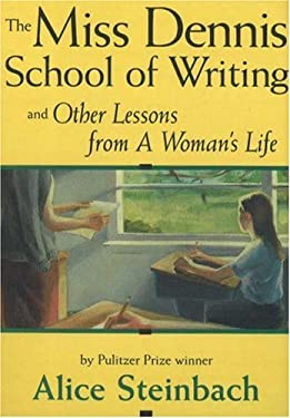 The Miss Dennis School of Writing: And Other Lessons from a Woman's Life 9780963124623