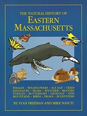 The Natural History of Eastern Massachusetts 9780963681430