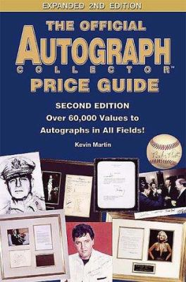 The Official Autograph Collector Price Guide: Over 60,000 Values to Autographs in All Fields! 9780966971033