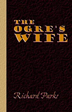 The Ogre's Wife - Fairy Tales for Grownups 9780965956956