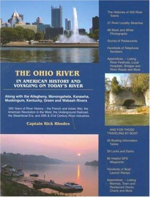 The Ohio River: In American History and Voyaging on Today's River 9780966586633
