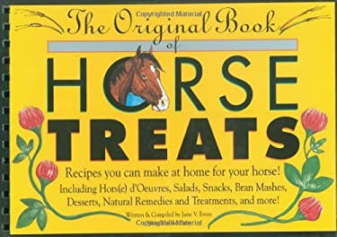 The Original Book of Horse Treats: Recipes You Can Make at Home for Your Horse! 9780963881410