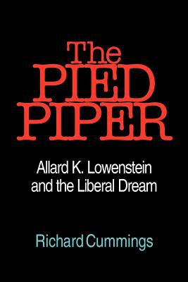 The Pied Piper: Allard K. Lowenstein and the Liberal Dream 9780967351414