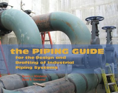 The Piping Guide: For the Design and Drafting of Industrial Piping Systems 9780962419768