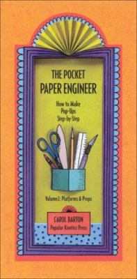 The Pocket Paper Engineer, Volume 2: Platforms and Props: How to Make Pop-Ups Step-By-Step 9780962775222