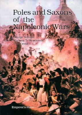 The Poles and Saxons of the Napoleonic Wars 9780962665523