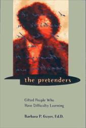 The Pretenders: Gifted People Who Have Difficulty Learning