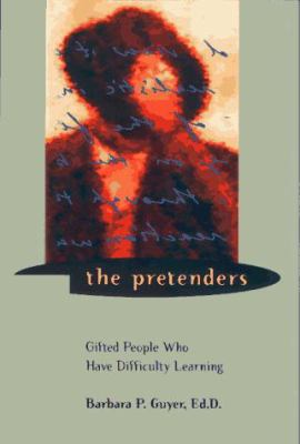 The Pretenders: Gifted People Who Have Difficulty Learning 9780965374415