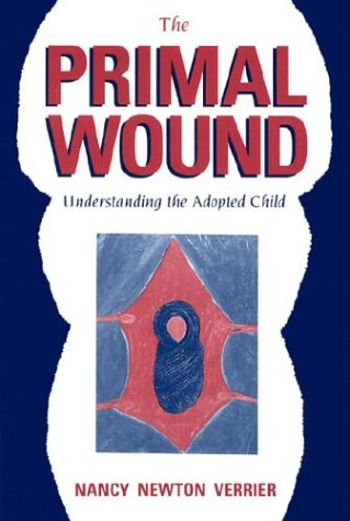 The Primal Wound: Understanding the Adopted Child 9780963648006