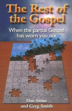 The Rest of the Gospel: When the Partial Gospel Has Worn You Out 9780967514109