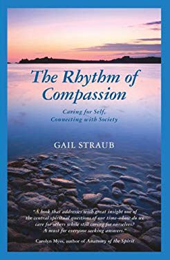 The Rhythm of Compassion: Caring for Self, Connecting with Society 9780963032737
