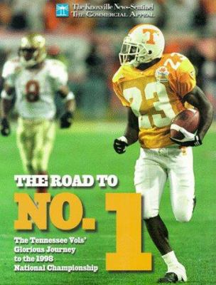 The Road to No. 1: The Tennessee Vol's Glorious Journey to the 1998 National Championship 9780966078848