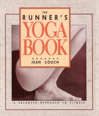 The Runner's Yoga Book: A Balanced Approach to Fitness 9780962713811