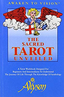 The Sacred Tarot Unveiled 9780964307506