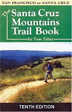 The Santa Cruz Mountains Trail Book 9780960917099