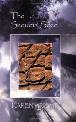 The Sequoia Seed: Remembering the Truth of Who You Are 9780964967939
