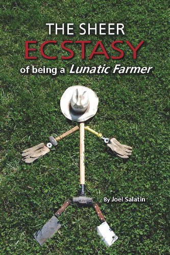The Sheer Ecstasy of Being a Lunatic Farmer 9780963810960