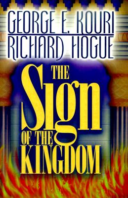 The Sign of the Kingdom: The Present Reign of Christ in Light of the Olivet Discourse 9780966257618